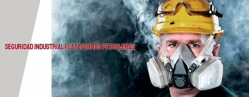 Seguridad Industrial plataformas petroleras