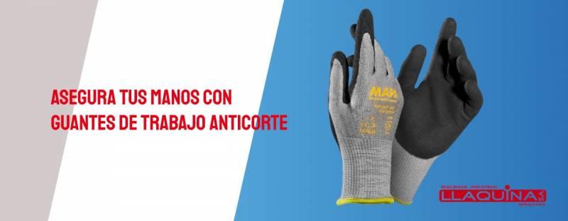 Asegurá tus manos con guantes de trabajo anticorte.